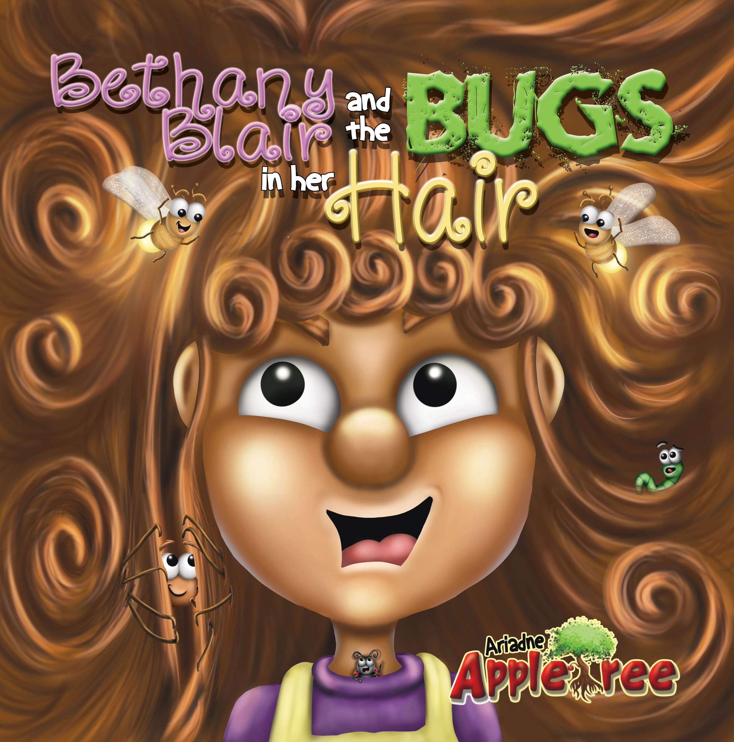 Bethany Blair and the Bugs in her Hair, kids books, fairy tales, spiral fairy tales, ariadne appletree, stories in rhyme, rhyming kids books, cute bugs, bugs