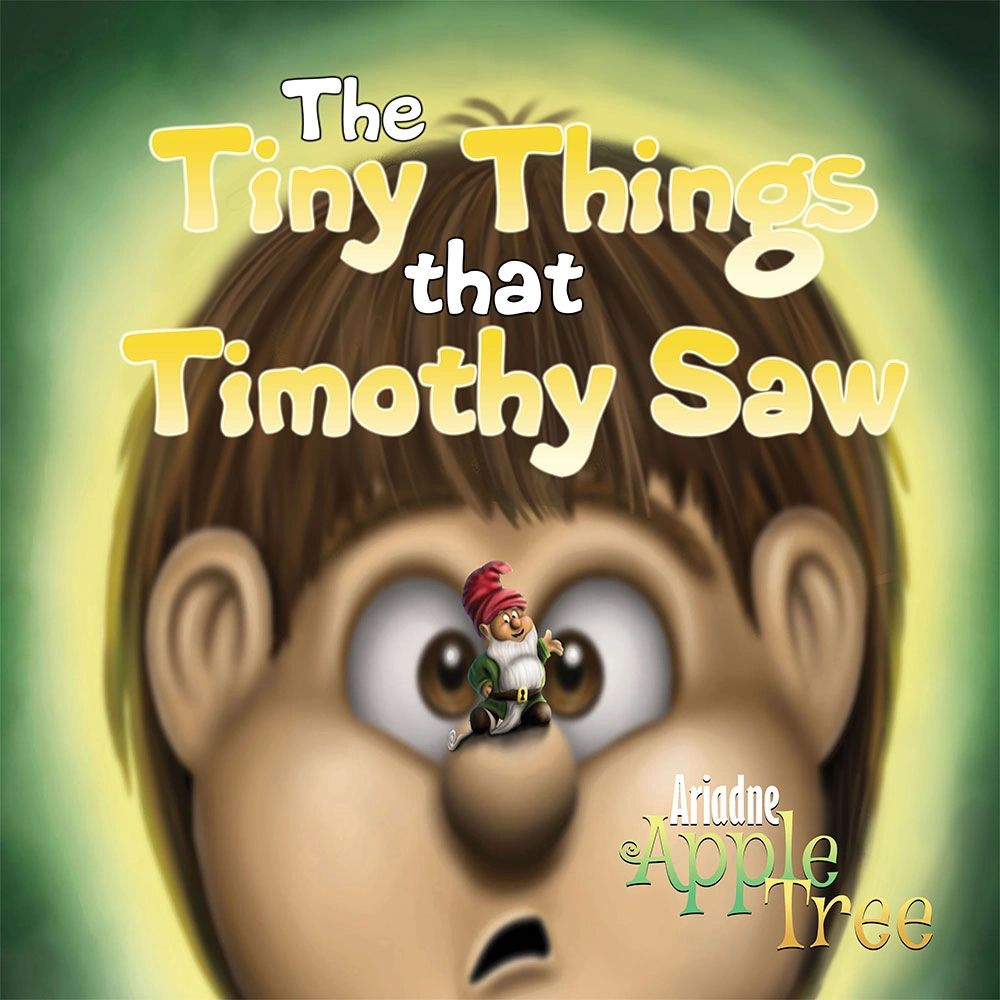 The Tiny Things that Timothy Saw, Spiral Fairy Tales, Ariadne Appletree, Kids books, Fairy Tales