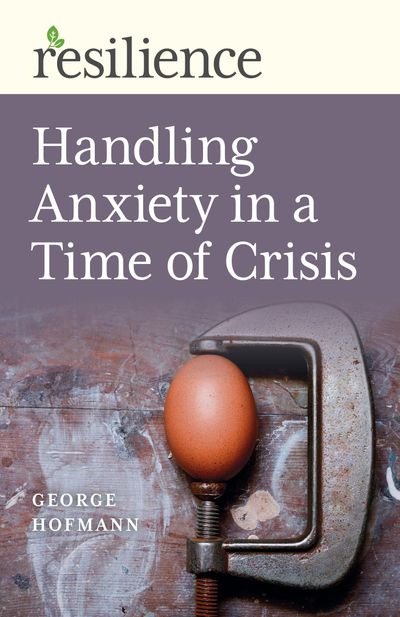 Handling Anxiety in a Time of Crisis