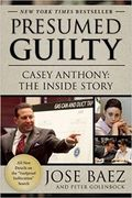 Presumed Guilty Casey Anthony