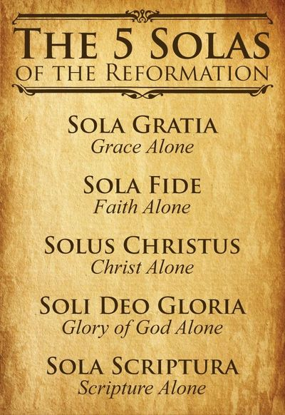 The 5 Solas of the Reformation are quick summaries of what we believe.