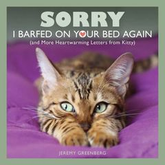 SORRY I BARFED ON OUR BED AGAIN