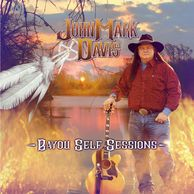 John Mark's newest album Bayou Self Sessions now available!