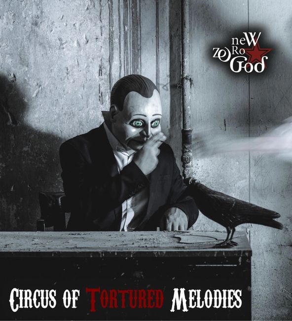 "New Zero God -  ""Circus of Tortured Melodies"""