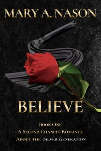 BELIEVE, A SECOND CHANCES ROMANCE book cover