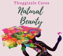 Thuggizzle Cares Natural Beauty