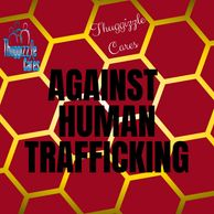 Thuggizzle Cares Against Human Trafficking