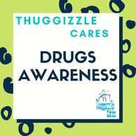 Thuggizzle Cares drugs awareness