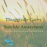 Thuggizzle Cares Suicide Awareness