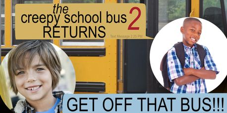 the creepy school bus 2 poster from Don't Turn Around