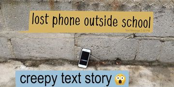 lost phone outside school creepy text story