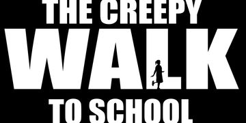 the creepy walk to school poster
