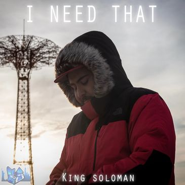 King Soloman I Need That. Official Cover Art for the hit single that is currently taking over the air waves.
