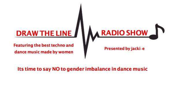 Draw The Line Radio Show, It's time to say NO to gender imbalance in dance music.