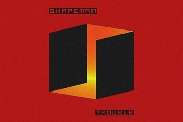 'Trouble' by Shapeman
