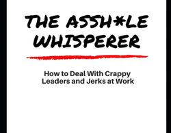 "In her second book, ""The Asshole Whisperer"", you will learn how to create committee based value stat"