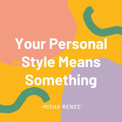 Personal style is powerful and it speaks before you do!  Own your style and confidence.