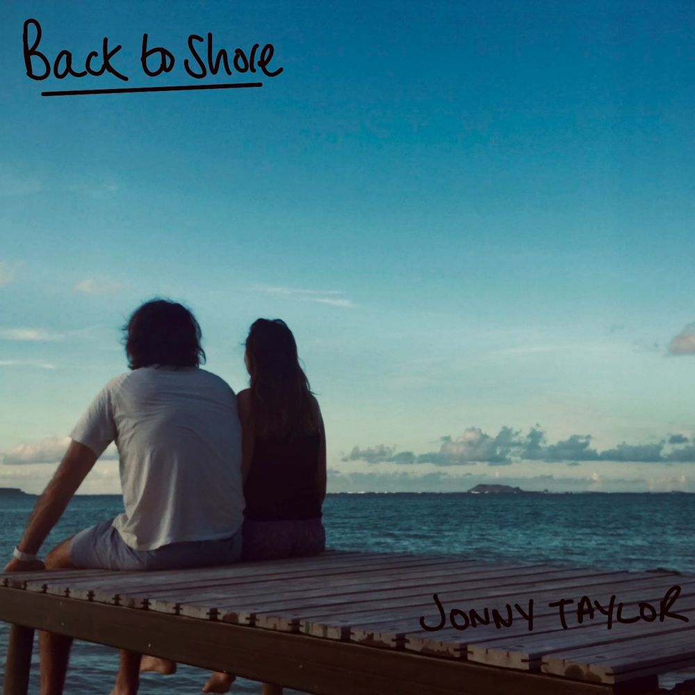 Jonny Taylor New EP, new music, back to shore, available, 4.4.20