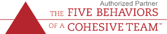 Five Behaviors of a Cohesive Team 5 Behaviors of a Cohesive Team