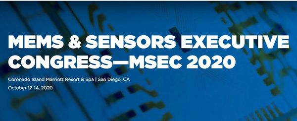 SEMI / MSIG | MEMS & SENSORS EXECUTIVE CONGRESS - MSEC 2020