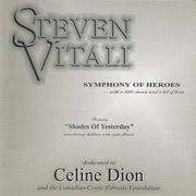 Steven Vitali Symphony of Heroes - Dedicated to Celine Dion and The Cystic Fibrosis Foundation.   D