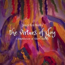 The Virtues of Joy, Joycelyn Wells compilation of short stories
