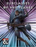 Cover image for Subclasses of the Planes, an ethereal rogue with daggers jumping through portal