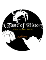 A Taste of History  with Joyce White