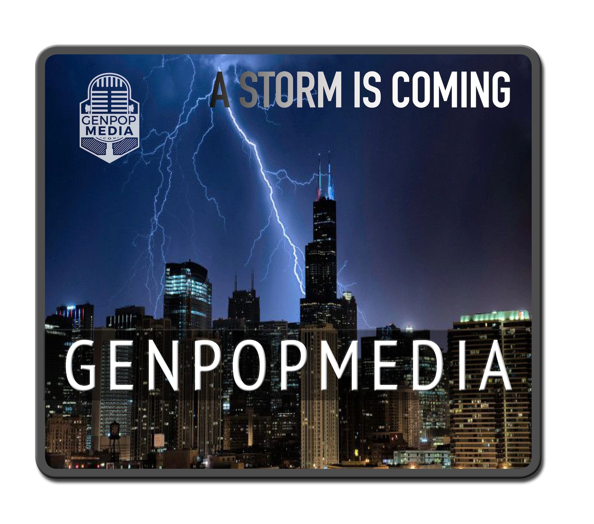 GenpopMedia Emergency Bulletin:  A Storm is Coming.  From Chicago & Detroit to the world.