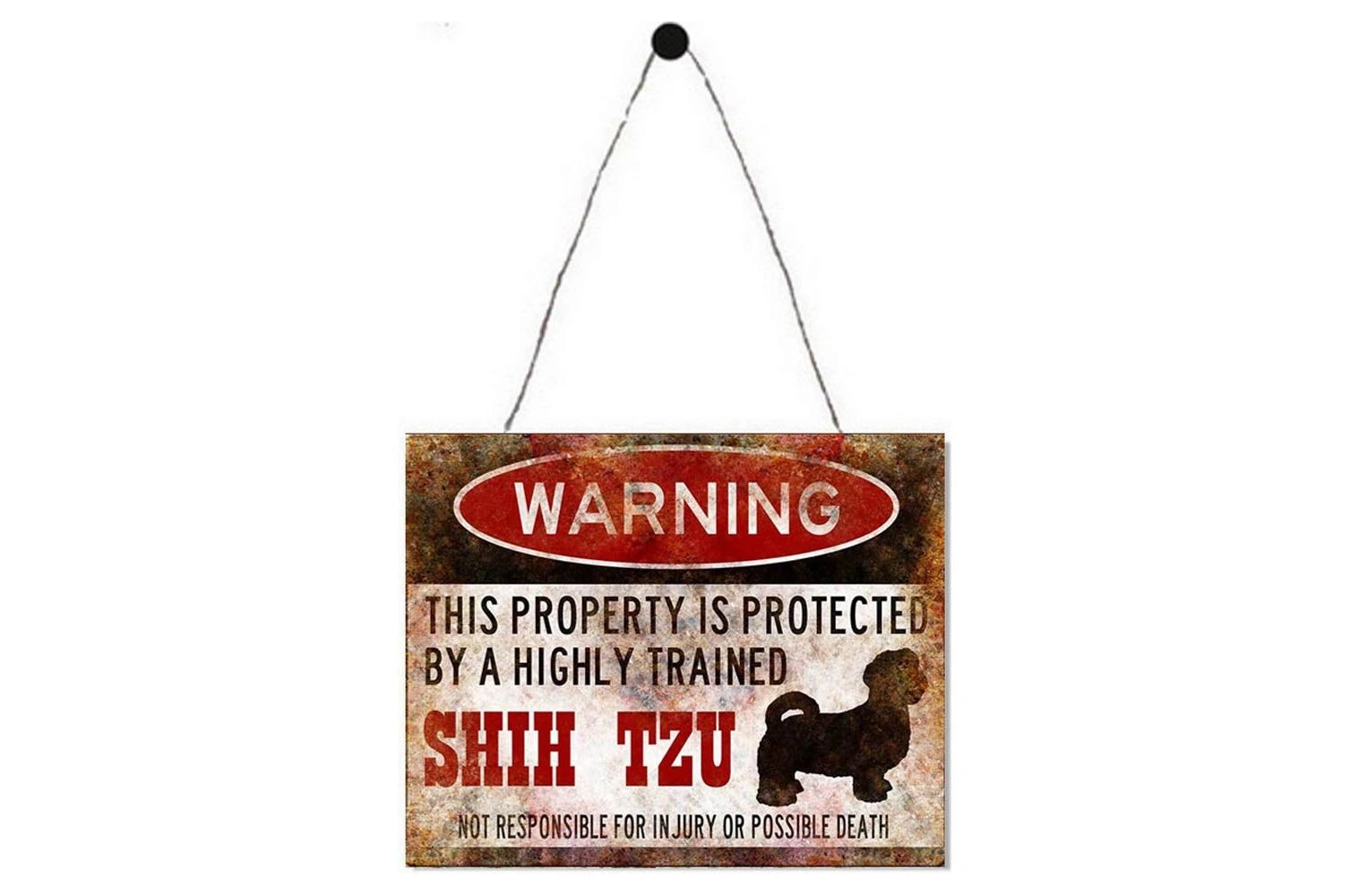 Warning property is protected by a highly trained shih tzu not responsible for injury possible death