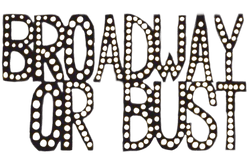 Broadway or Bust