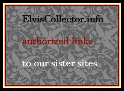 ElvisCollector.info,   ElvisExpert.com ElvisCollectorWorldwide.freeforums.org