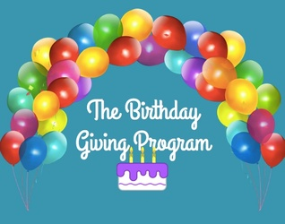 The Birthday Giving Program