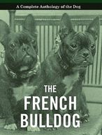 Gifts for the French Bulldog lover.  French Bulldog complete history book on sale! Unique dog gifts.