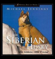 Gifts for the Siberian Husky lover.  Siberian Husky complete history book on sale! Unique dog gifts.