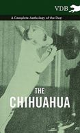 Anthology of the Chihuahua.  Gifts for the Chihuahua lover.  Discounted gifts for the dog lover.