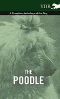 The Poodle Anthology.  Gifts for the Poodle Lover.  Discounted gifts for the dog lover.