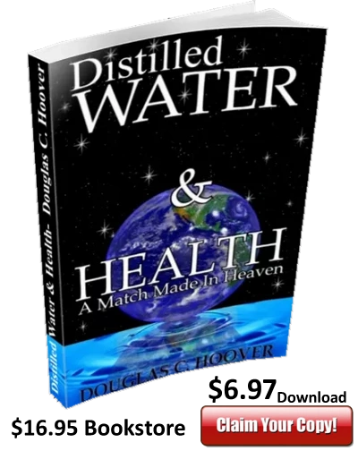 distilled water & health book-is distilled water safe to drink?