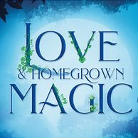 Love & Homegrown Magic book title block