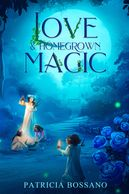 Love & Homegrown Magic book cover. Full Moon, Roses, Mom and three little girls planting flowers.