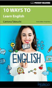 10 Ways to Learn English. Carefully graded vocabulary and language. Graded Reader for ESL and EFL