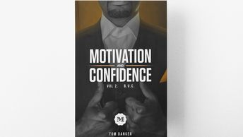 Motivation & Confidence: vol. 2 Building Up Your Confidence Kindle Edition by Tom Danger