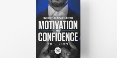 motivation and confidence the 7 steps by tom danger, how to start your ideas