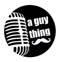 Welcome to A Guy Thing Podcast LIVE! Experience