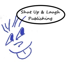 Shut Up & Laugh Publishing