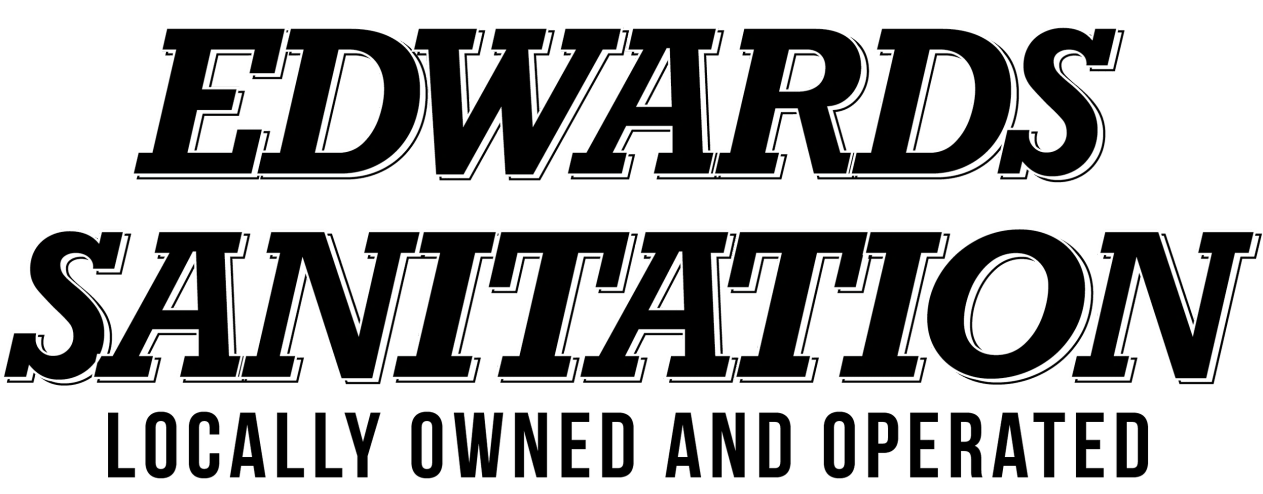 Edwards-sanitation - Garbage Pick Up, Locally Owned and Operated