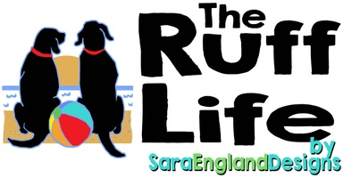 """The Ruff Life"" by Sara England Designs"
