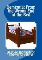 Dementia: From the Wrong End of the Bed