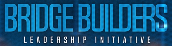 BRIDGE BUILDERS Leadership Initiative