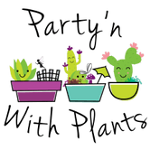 Party'n With Plants